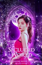 BLOODLINE 3: SECLUDED WORLD by ImaXlover