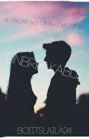 A Dallas Winston Love Story: Unbreakable by boiitslaila24