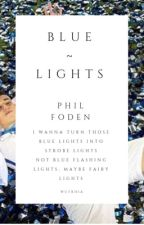 BLUE LIGHTS- Phil Foden by WutRhia