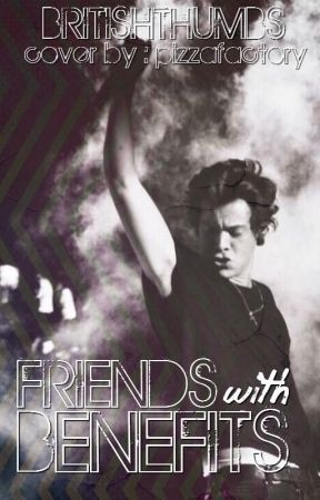 Friends With Benefits    h.s [EDITING] by horanlegacy