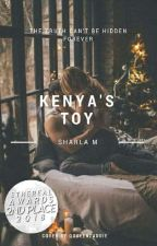 Kenya's Toy (wattys2018) by SharlaM