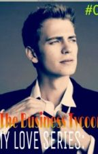 My Love Series #01 : The Business Tycoon by hotisLove