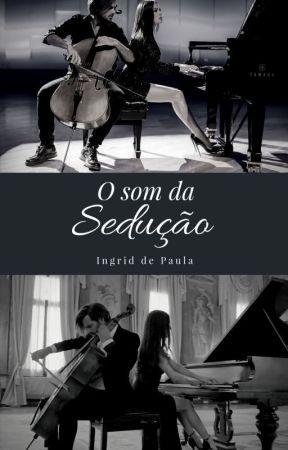 O som da sedução. (EM BREVE). by DihdePaula