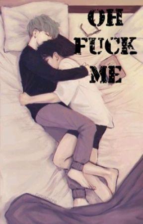 Oh Fuck Me by PottorffValdez