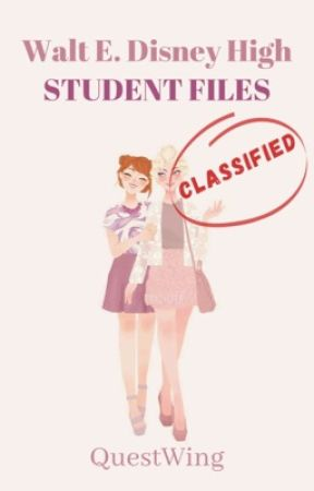 Walt E. Disney High: Student Files by QuestWing