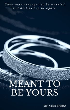 Meant To Be Yours (Published!!!) by _khwaish_