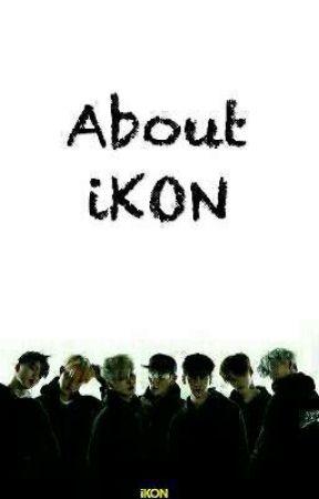 About iKON - Everything 2 - Wattpad