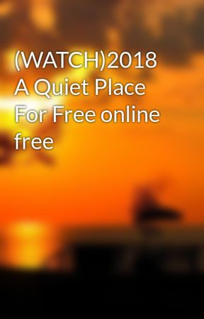 Watch 2018 A Quiet Place For Free Online Free Untitled Part 1