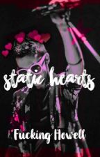 Static Hearts ⇒ Sequel To Broken  by Fucking-Howell