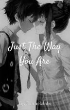 Just The Way you are by Carmelalabs