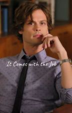 It Comes With The Job- Spencer Reid by Kill_Me_Now_Thanks