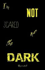 I'm Not Scared Of The Dark by areutov1