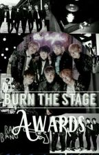 Burn The Stage Awards 2018 [OPEN]🔥 by cutiebangtanbomb