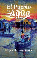 El Pueblo de Agua by Realismagico