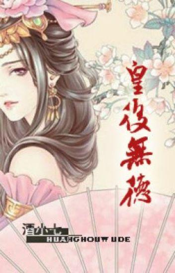 Hoàng hậu vô đức - Tửu Tiểu Thất (CĐ)