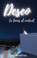 DESEO: Tu tienes el control.      by Lady_UwU