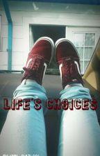 Life's Choices by Lynn_Diaz2002