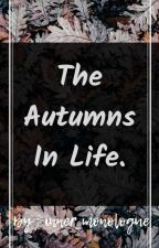 The Autumns In Life.  by inner_monologue