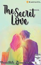 The Secret Love by KaryaICL
