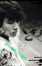My Big Bang dream by Sol-tokki