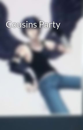 Cousins Party by feksalix