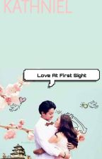 Love at First Sight《KATHNIEL》-EDITING by user96483861
