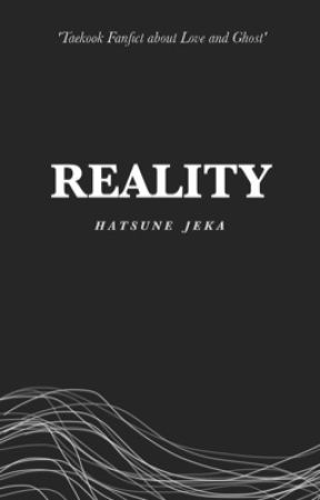 Reality|Taekook| FIN by HatsuneJeka_