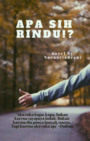 Apa sih Rindu!? [Completed]