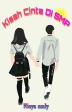 Kisah Cinta Di SMP by Niiaazx