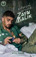 Stuck With Zayn Malik [ z.m ] by shedyshades