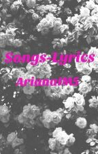 Songs - Lyrics by ArianaIM5