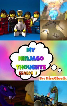 My Ninjago Thoughts [Season 1] by FireCloud3