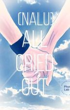 All Cried Out (NaLu) by X_BlueGalacticSkye_X