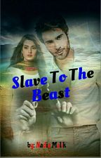 Slave To The Beast. by nadiamalik786