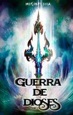 Guerra de Dioses «H.S» [Primero] by michylina