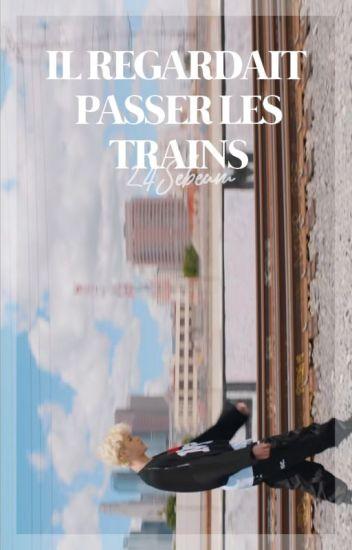 「 Il regardait passer les trains - Nomin 」