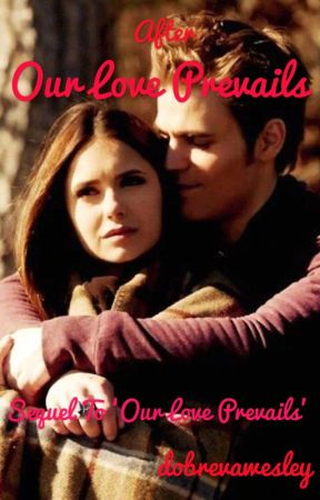 After Our Love Prevails {Stelena} (2) by dobrevawesley