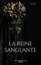 La reine sanglante by cEcrit
