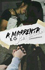 O Pegador e a Marrenta(CONCLUIDO) by LarissaSantana341