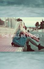 She Will Be Loved //c.h 1/4 by cliffordsratchet