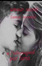 amour secret (amor secreto) w/sulivan gwed by lunagwed
