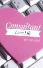 [COMPLETE] Consultant Love Life  by athaliaaa91