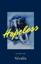 Hopelessnessᵍᵘᵏᵏᵐiⁿ by l_indecise