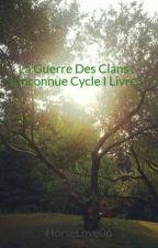 La Guerre Des Clans : Les Inconnues Cycle I Livre I by HorseLove06