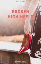Broken High Heels (One-shot) by pinayblonde
