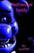 Mechanical Daddy (Fnaf DDLG) by karl1997