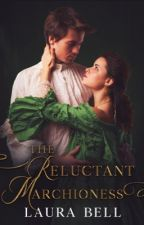 The Reluctant Marchioness by littleLo