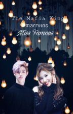 The Mafia King marrying Miss Famous #On-going by entirely_yours20894
