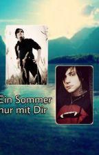 Ein Sommer nur mit Dir(fanfiction - Frerard) by AllMyDuns