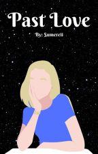 Past Love by Sumereii